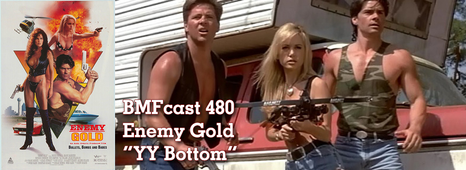 Bmfcast480 Enemy Gold Yy Bottom Bad Movie Fiends The